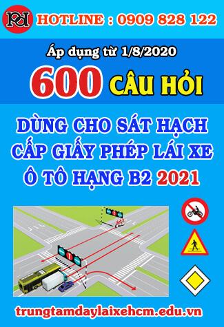 thi thử bằng lái xe b2 TPHCM 2021 600 câu hỏi mới