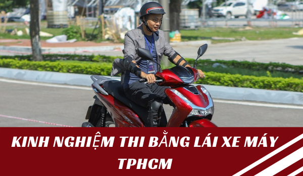 Kinh nghiệm thi bằng lái xe máy TPHCM