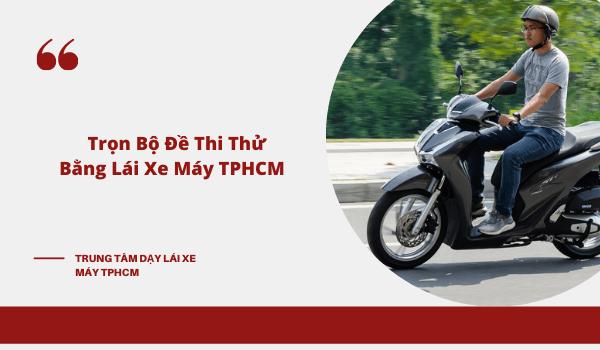 Trọn bộ đề thi bằng lái xe máy